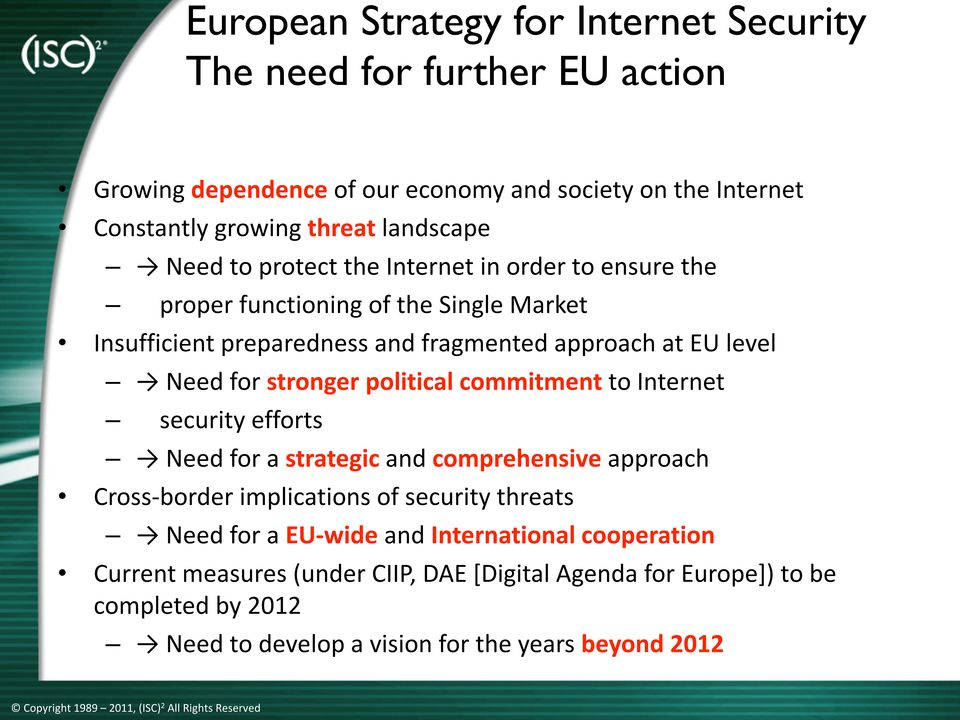 stronger political commitment to Internet security efforts Need for a strategic and comprehensive approach Cross- border implications of security threats Need for a EU-