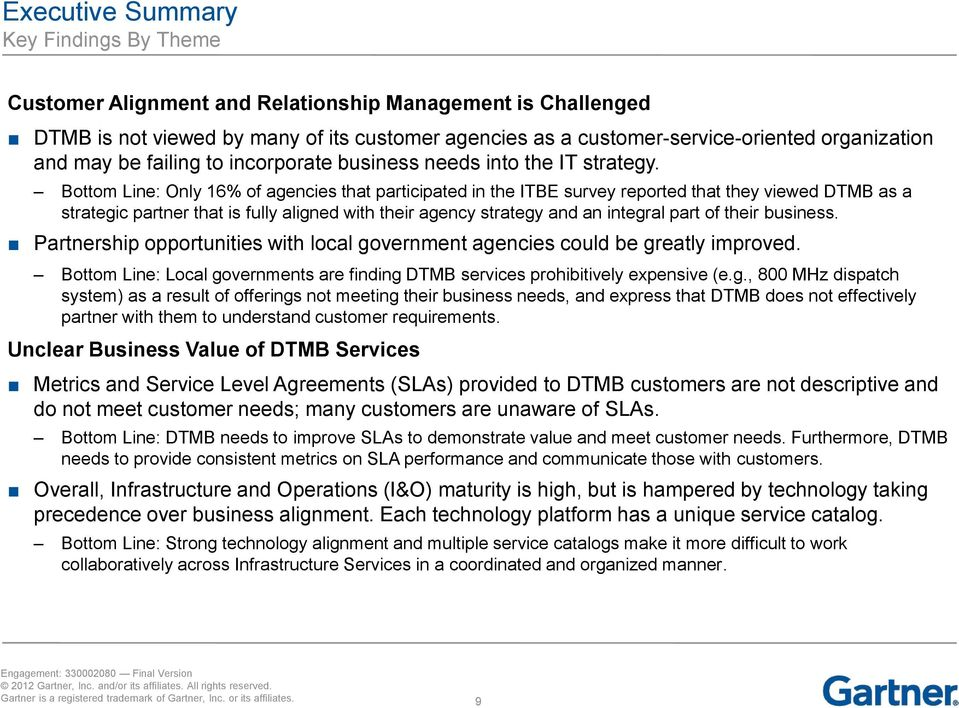 Bottom Line: Only 16% of agencies that participated in the ITBE survey reported that they viewed DTMB as a strategic partner that is fully aligned with their agency strategy and an integral part of