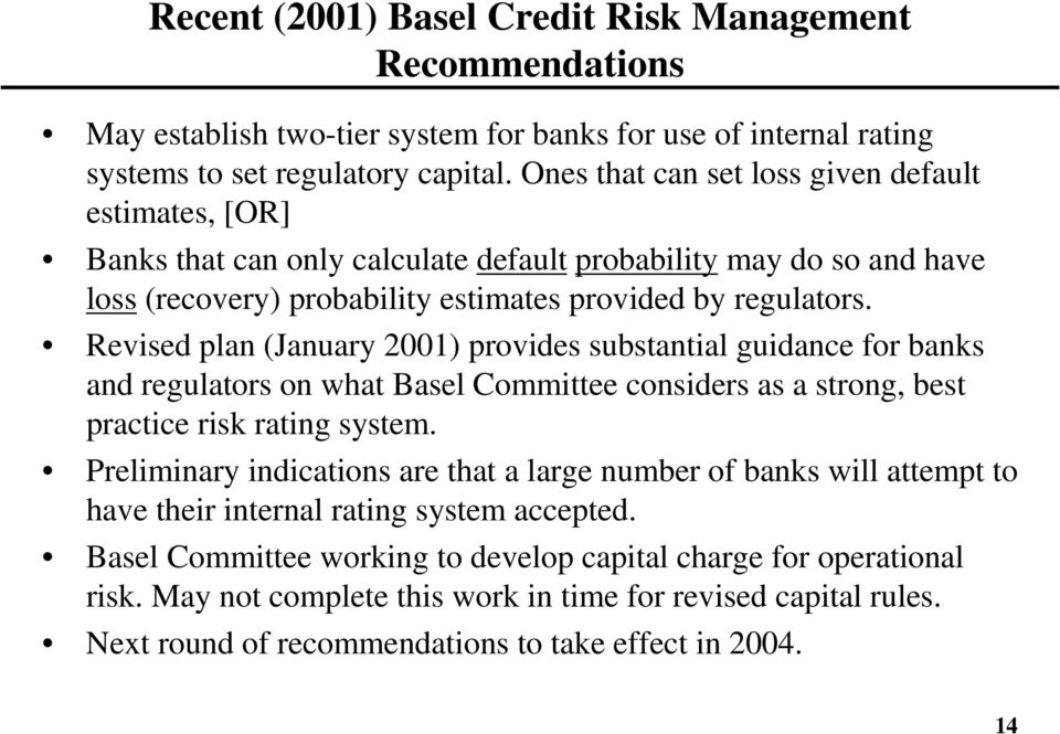 Revised plan (January 2001) provides substantial guidance for banks and regulators on what Basel Committee considers as a strong, best practice risk rating system.