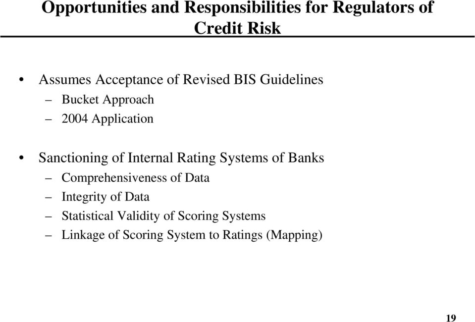 Sanctioning of Internal Rating Systems of Banks Comprehensiveness of Data