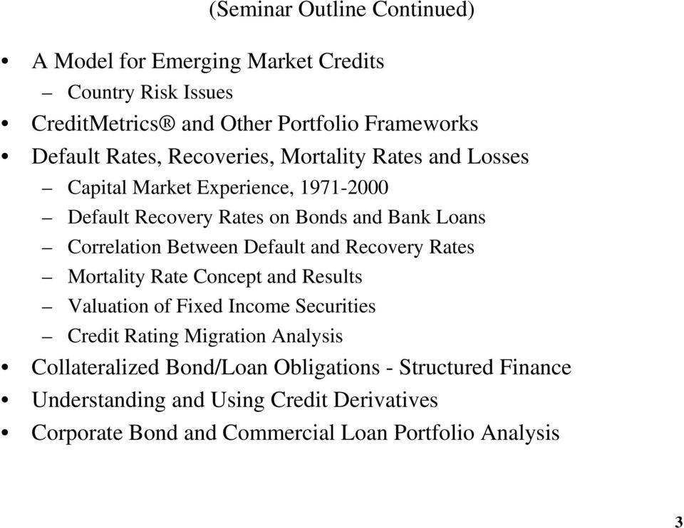 Default and Recovery Rates Mortality Rate Concept and Results Valuation of Fixed Income Securities Credit Rating Migration Analysis
