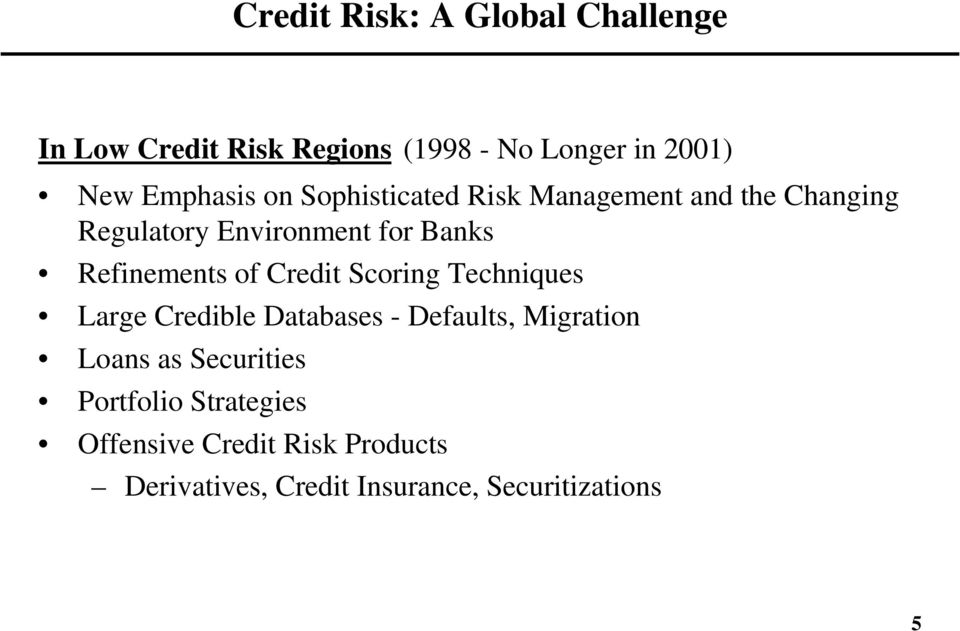 Refinements of Credit Scoring Techniques Large Credible Databases - Defaults, Migration Loans as