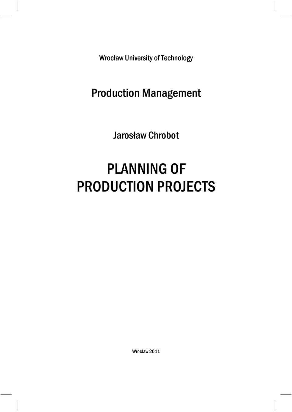 Chrobot PLANNING OF PRODUCTION