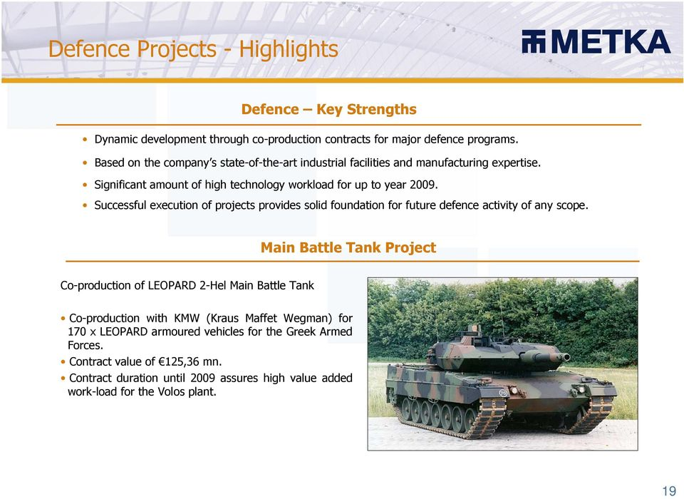 Successful execution of projects provides solid foundation for future defence activity of any scope.