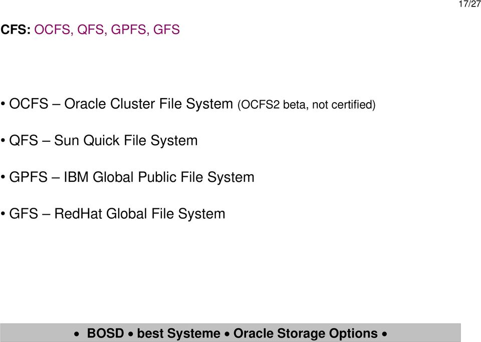 certified) QFS Sun Quick File System GPFS IBM