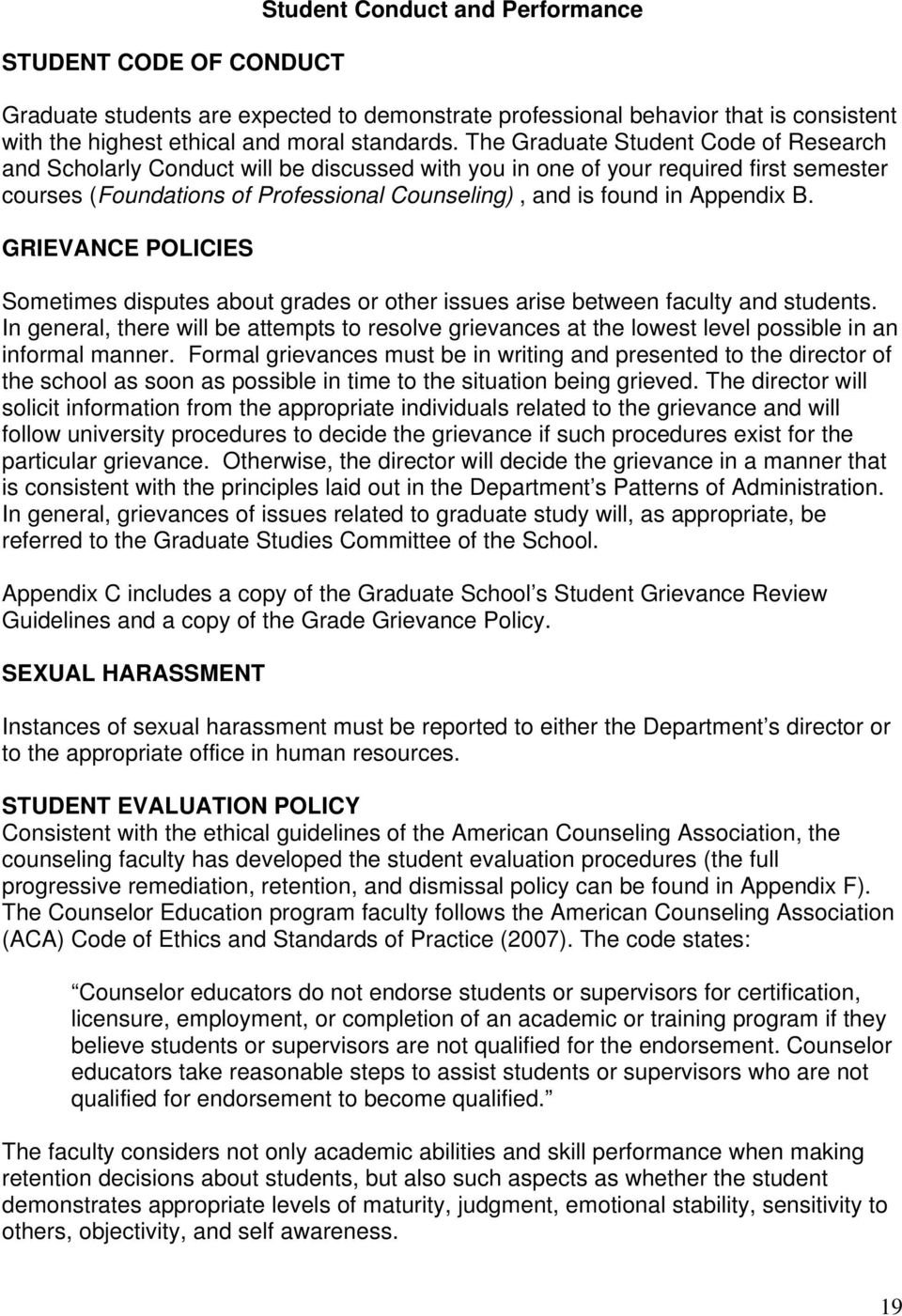 Appendix B. GRIEVANCE POLICIES Sometimes disputes about grades or other issues arise between faculty and students.