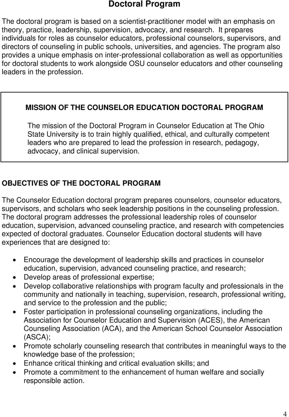 The program also provides a unique emphasis on inter-professional collaboration as well as opportunities for doctoral students to work alongside OSU counselor educators and other counseling leaders