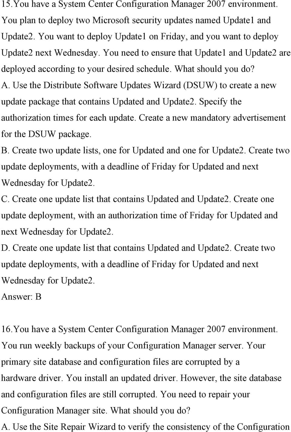 Use the Distribute Software Updates Wizard (DSUW) to create a new update package that contains Updated and Update2. Specify the authorization times for each update.