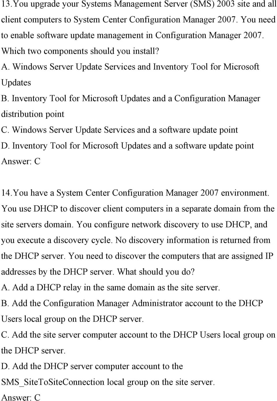 Inventory Tool for Microsoft Updates and a Configuration Manager distribution point C. Windows Server Update Services and a software update point D.