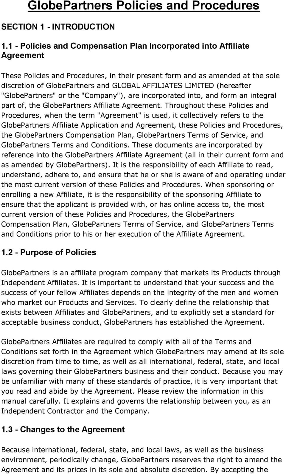 "AFFILIATES LIMITED (hereafter ""GlobePartners"" or the ""Company""), are incorporated into, and form an integral part of, the GlobePartners Affiliate Agreement."