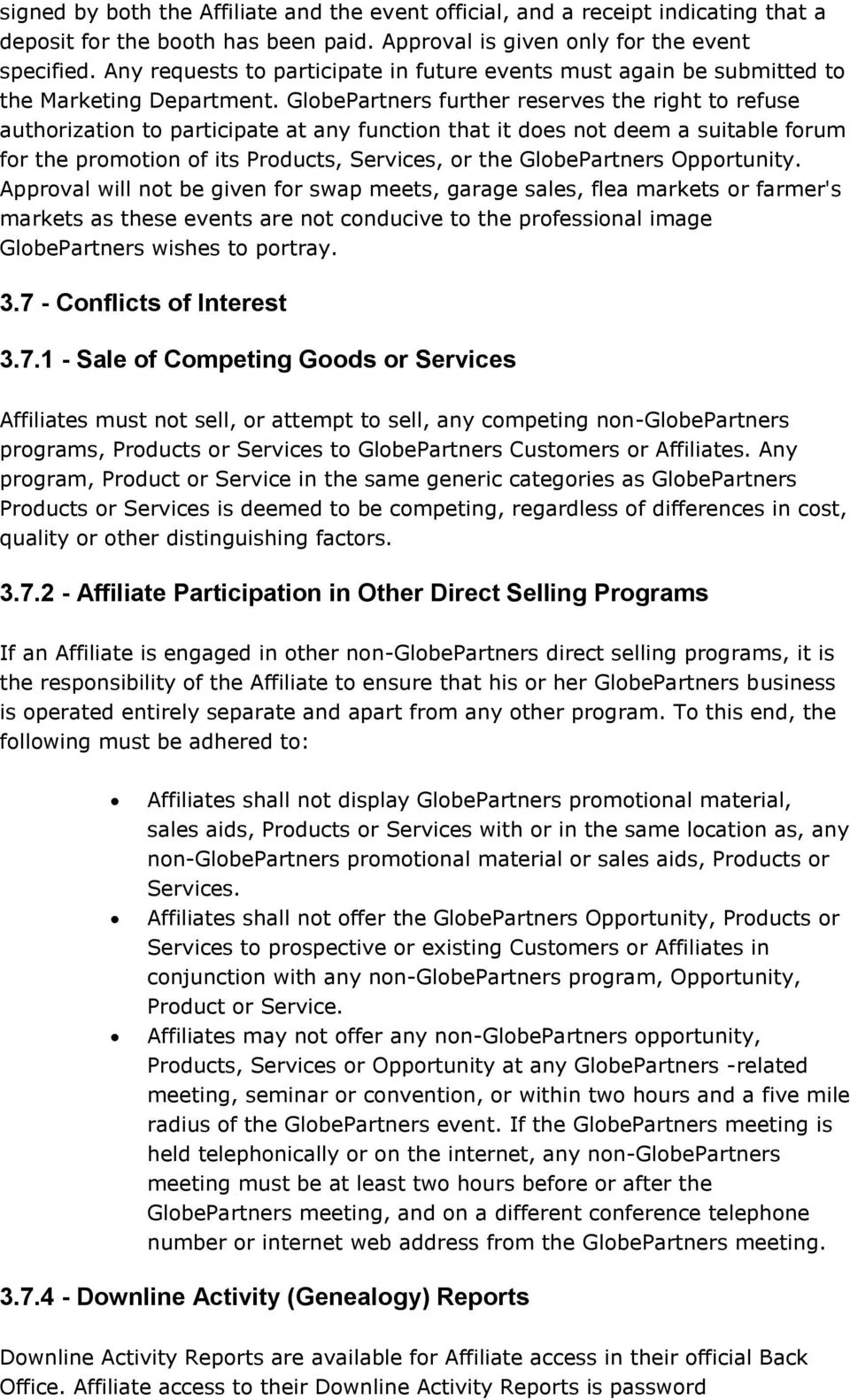 GlobePartners further reserves the right to refuse authorization to participate at any function that it does not deem a suitable forum for the promotion of its Products, Services, or the