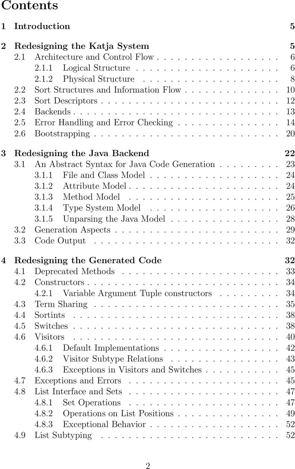 6 Bootstrapping........................... 20 3 Redesigning the Java Backend 22 3.1 An Abstract Syntax for Java Code Generation......... 23 3.1.1 File and Class Model................... 24 3.1.2 Attribute Model.