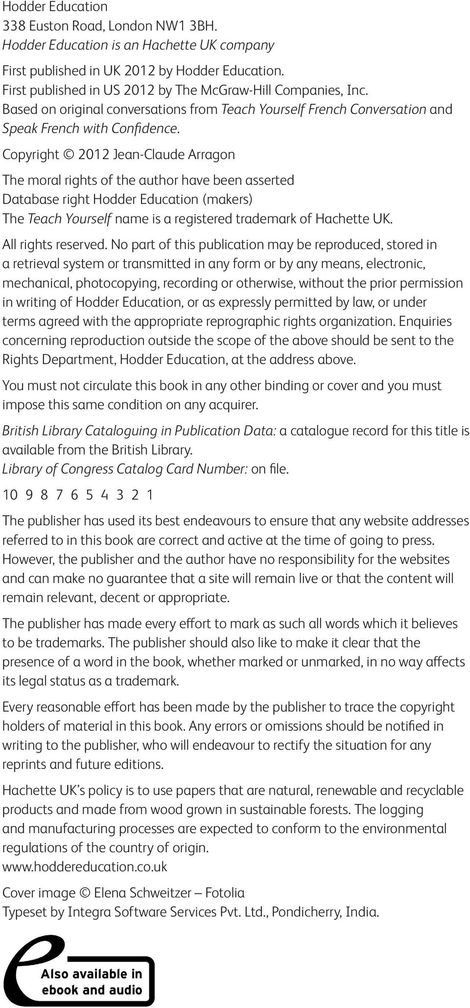 Copyright 2012 Jean-Claude Arragon The moral rights of the author have been asserted Database right Hodder Education (makers) The Teach Yourself name is a registered trademark of Hachette UK.