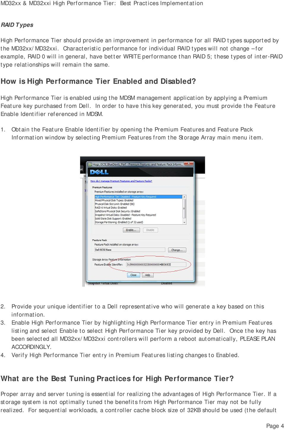 remain the same. How is High Performance Tier Enabled and Disabled? High Performance Tier is enabled using the MDSM management application by applying a Premium Feature key purchased from Dell.