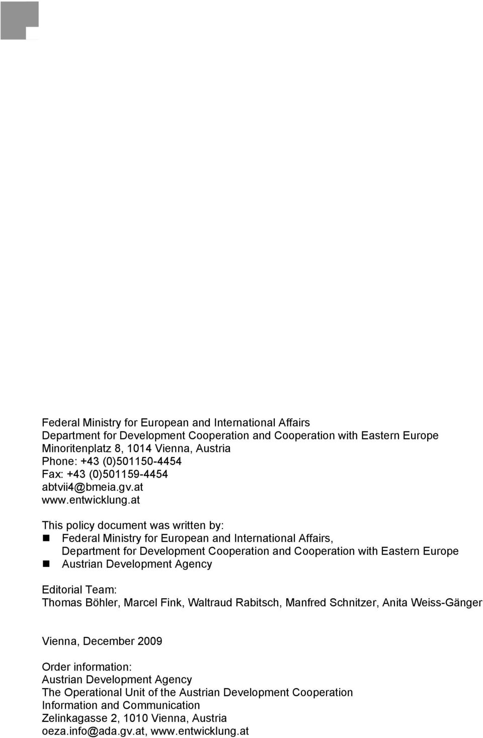 at This policy document was written by: Federal Ministry for European and International Affairs, Department for Development Cooperation and Cooperation with Eastern Europe Austrian Development
