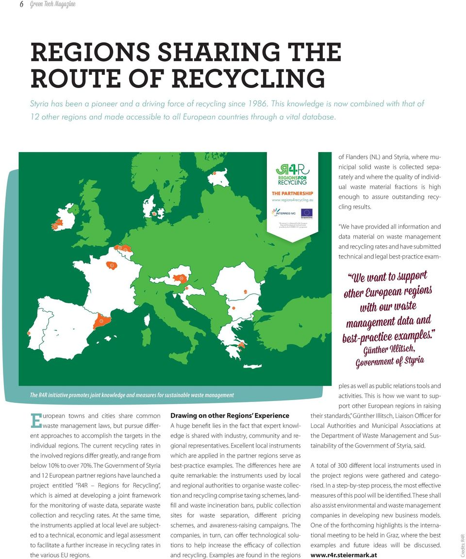 eu of Flanders (NL) and Styria, where municipal solid waste is collected separately and where the quality of individual waste material fractions is high enough to assure outstanding recycling results.