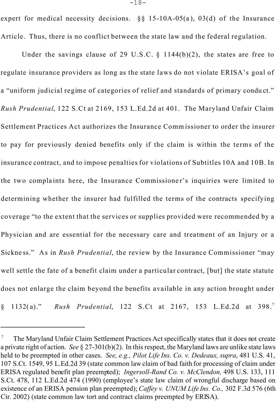 1144(b)(2), the states are free to regulate insurance providers as long as the state laws do not violate ERISA s goal of a uniform judicial regime of categories of relief and standards of primary