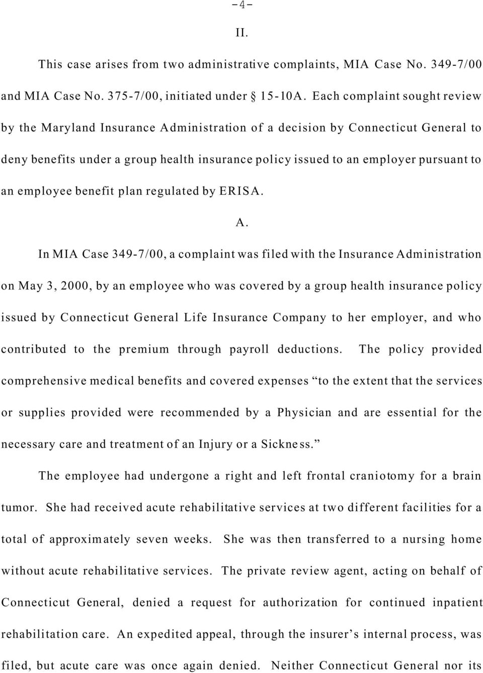 employee benefit plan regulated by ERISA. A.