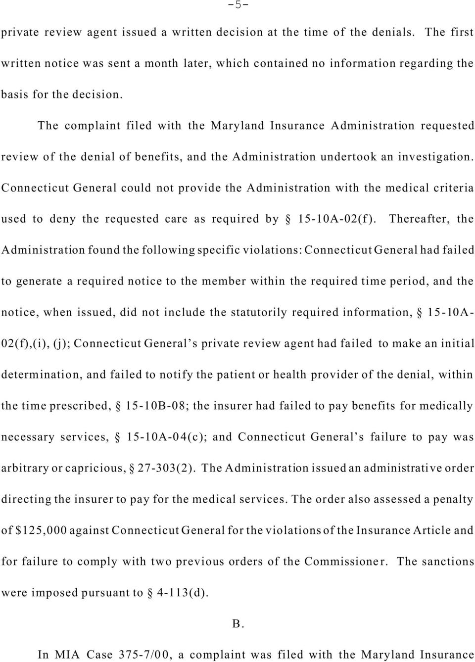 Connecticut General could not provide the Administration with the medical criteria used to deny the requested care as required by 15-10A-02(f).