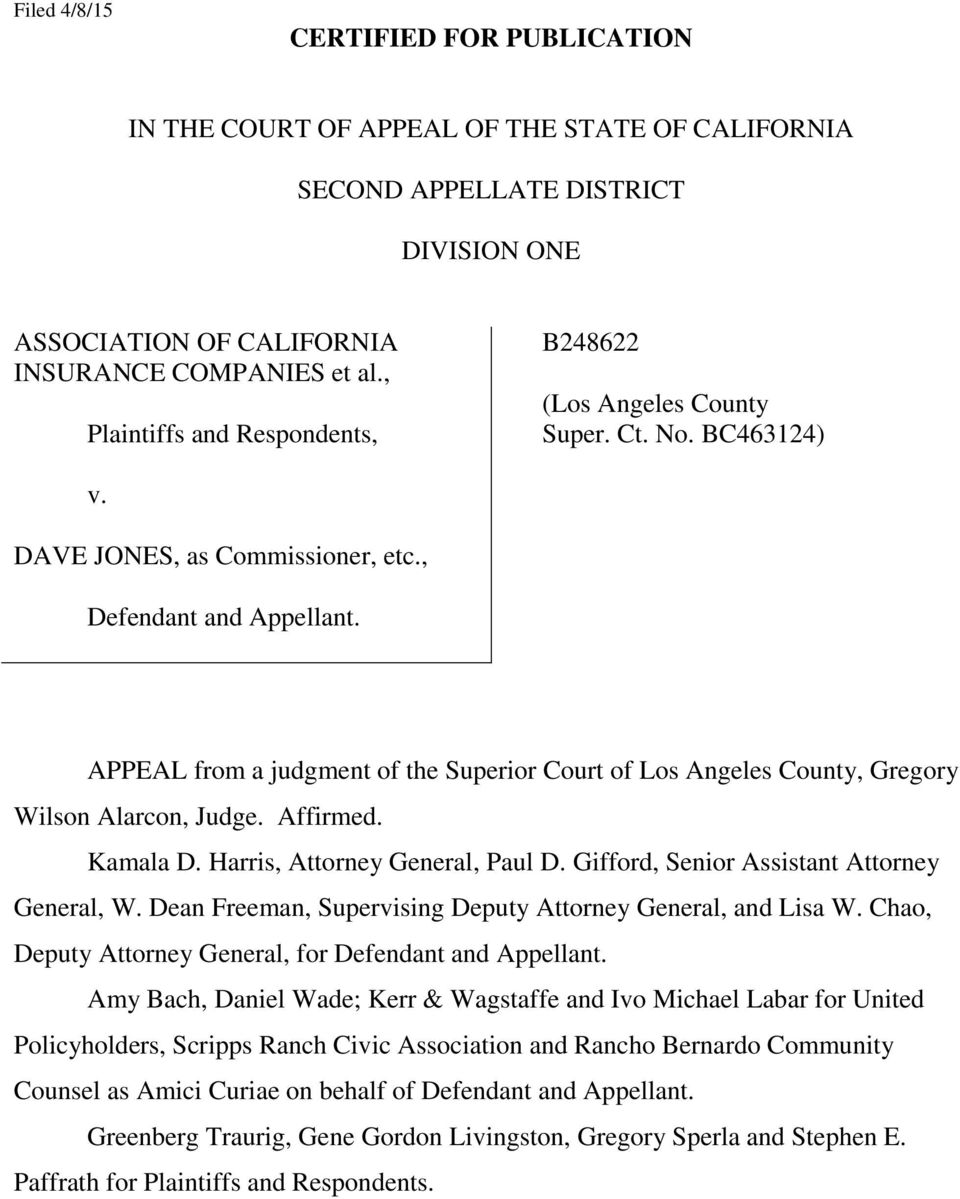 APPEAL from a judgment of the Superior Court of Los Angeles County, Gregory Wilson Alarcon, Judge. Affirmed. Kamala D. Harris, Attorney General, Paul D. Gifford, Senior Assistant Attorney General, W.