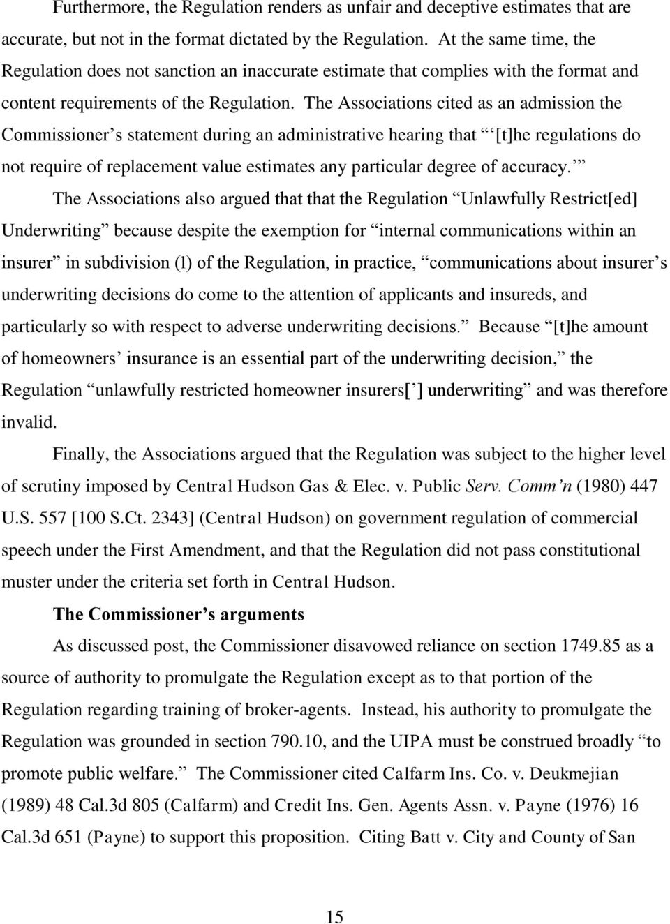 The Associations cited as an admission the Commissioner s statement during an administrative hearing that [t]he regulations do not require of replacement value estimates any particular degree of