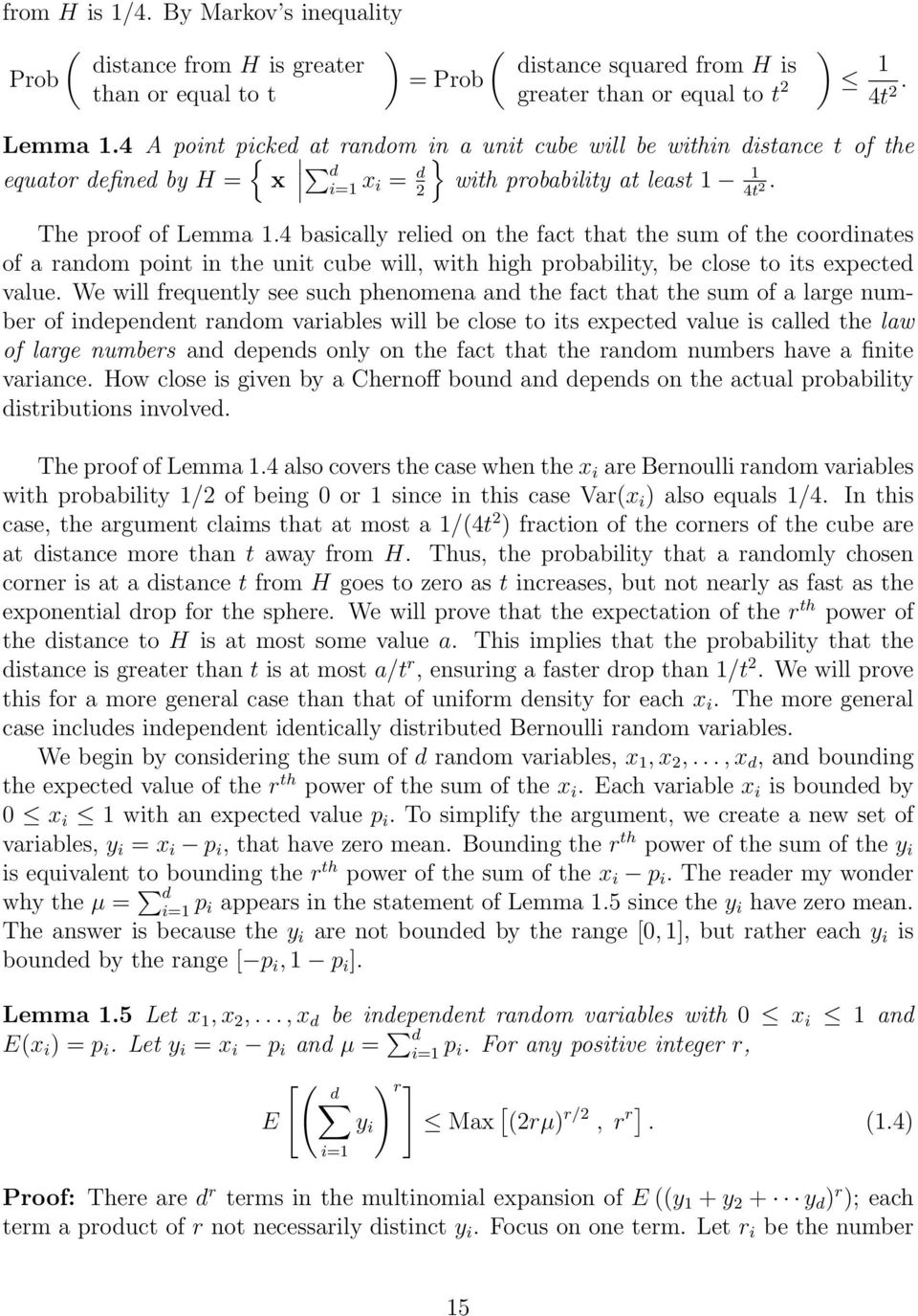 4 basically relie on the fact that the sum of the coorinates of a ranom point in the unit cube will, with high probability, be close to its expecte value.