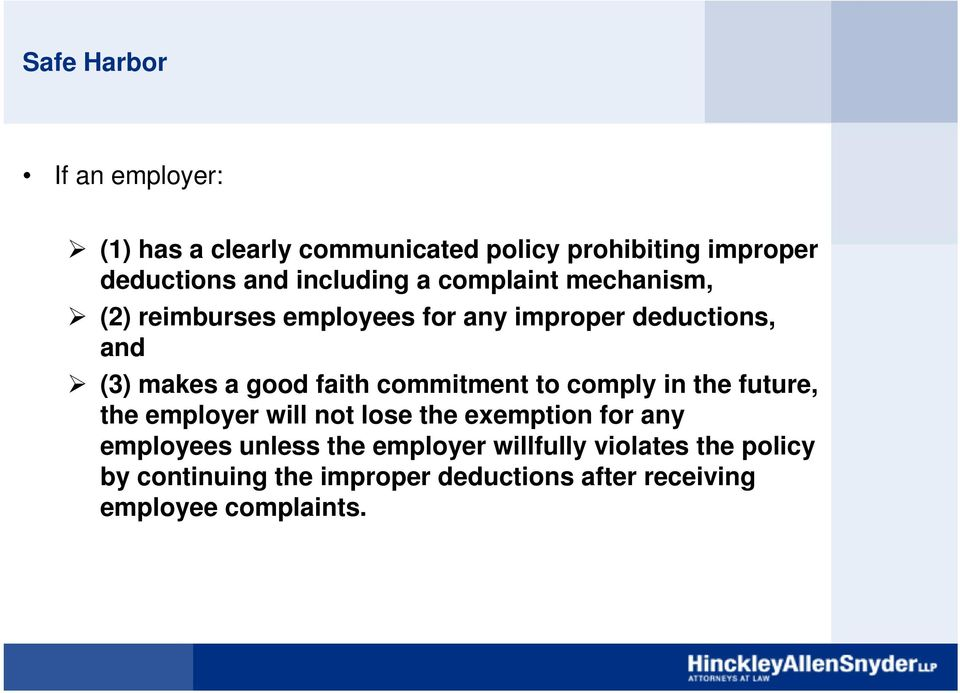 faith commitment to comply in the future, the employer will not lose the exemption for any employees unless