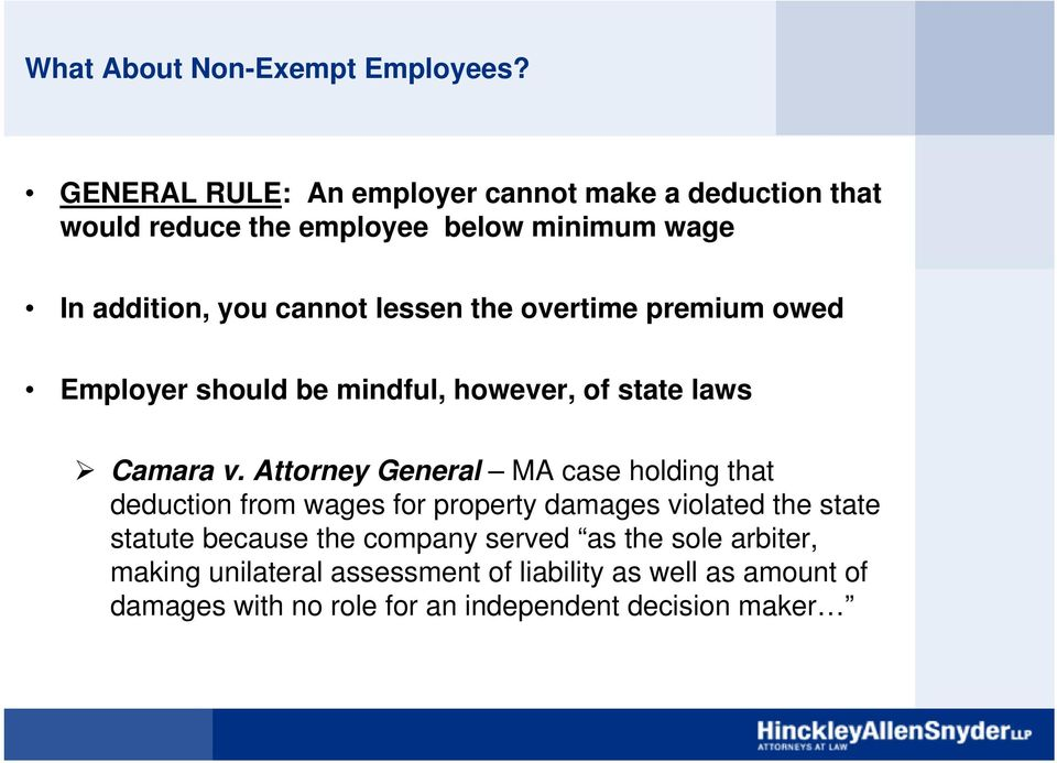the overtime premium owed Employer should be mindful, however, of state laws Camara v.