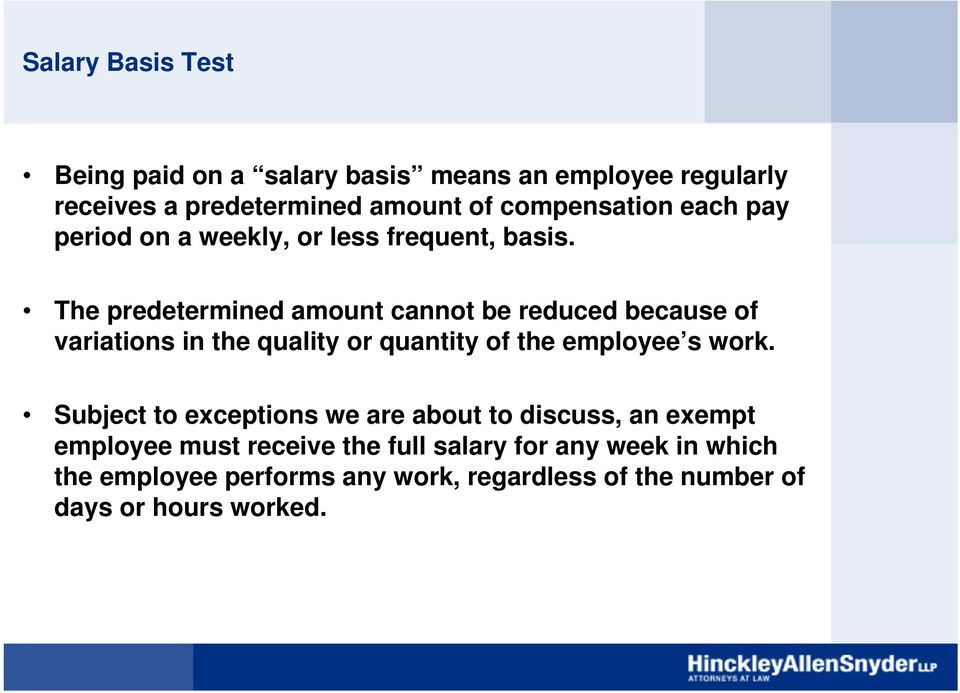 The predetermined amount cannot be reduced because of variations in the quality or quantity of the employee s work.