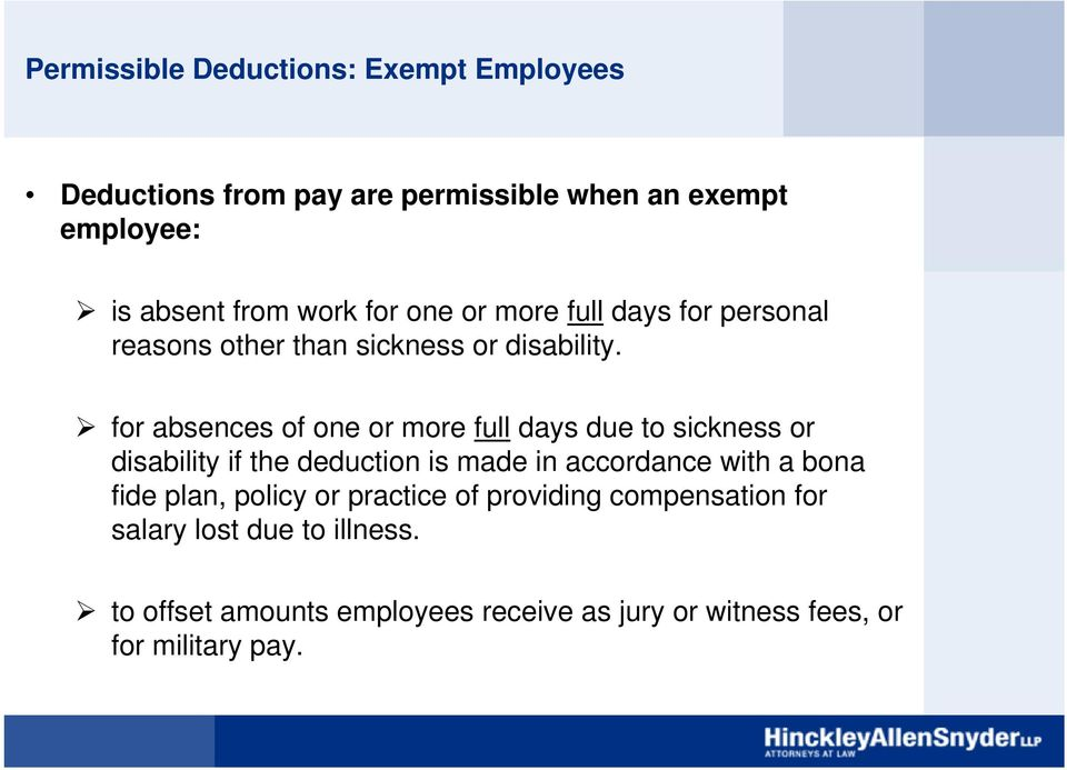 for absences of one or more full days due to sickness or disability if the deduction is made in accordance with a bona