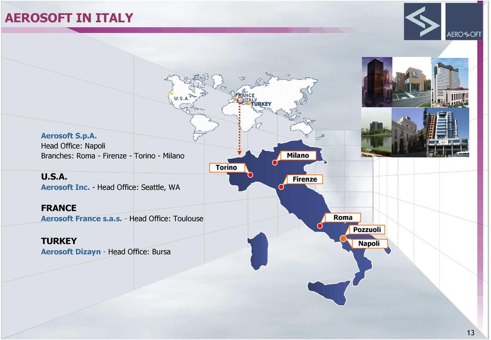 - Head Office: Seattle, WA Torino Milano Firenze FRANCE Aerosoft France s.