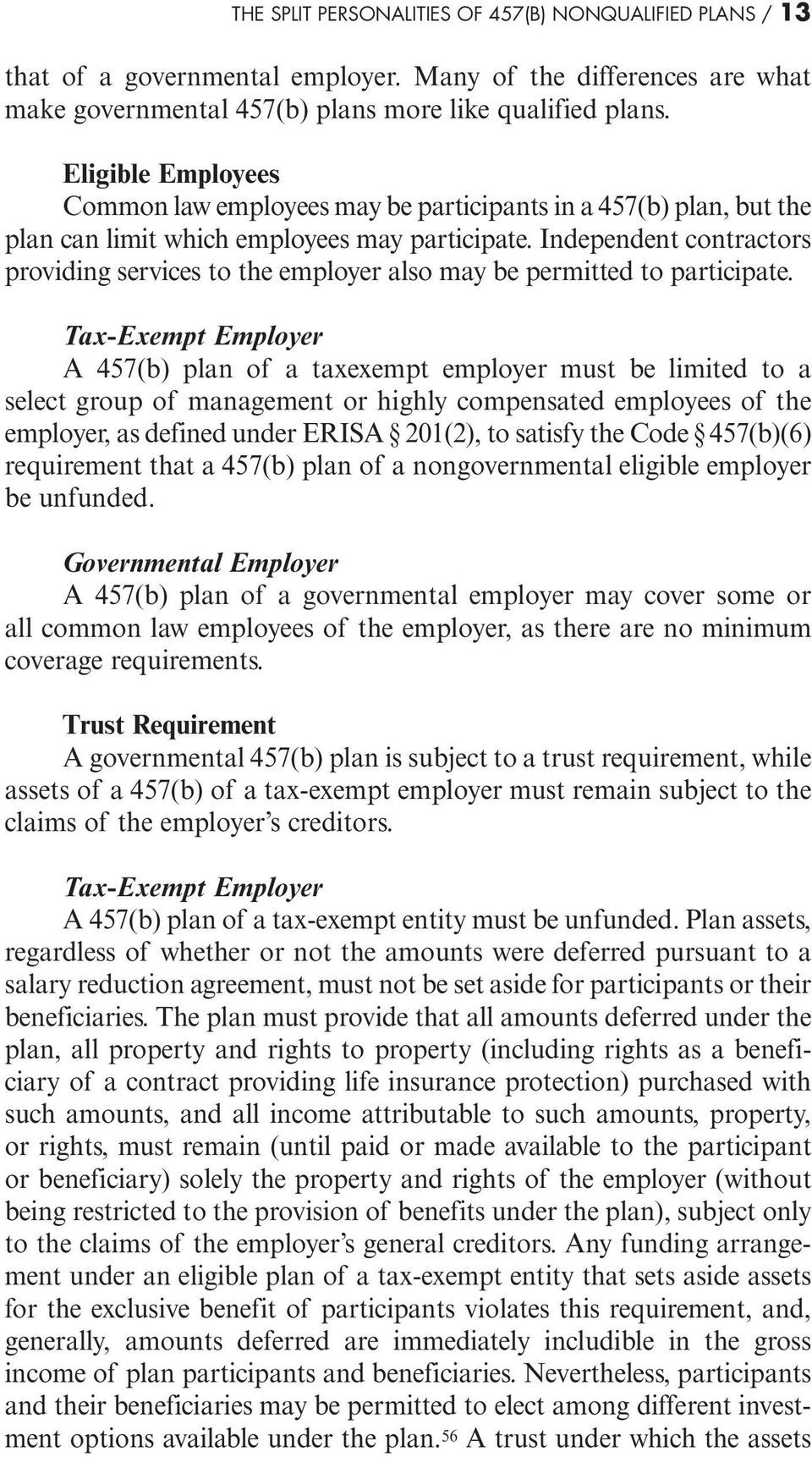 Independent contractors providing services to the employer also may be permitted to participate.