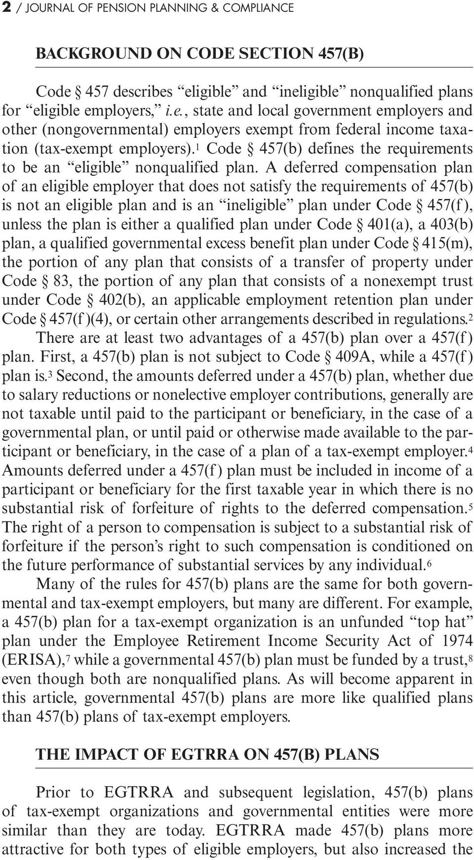 1 Code 457(b) defines the requirements to be an eligible nonqualified plan.