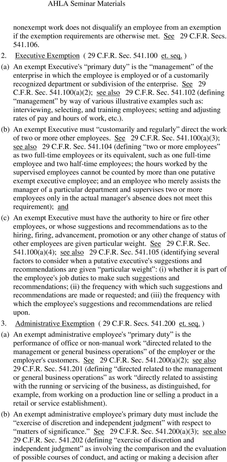 Sec. 541.100(a)(2); see also 29 C.F.R. Sec. 541.102 (defining management by way of various illustrative examples such as: interviewing, selecting, and training employees; setting and adjusting rates of pay and hours of work, etc.