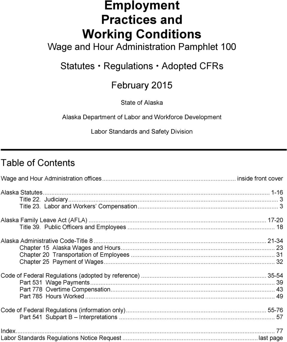 Labor and Workers Compensation... 3 Alaska Family Leave Act (AFLA)... 17-20 Title 39. Public Officers and Employees... 18 Alaska Administrative Code-Title 8... 21-34 Chapter 15 Alaska Wages and Hours.