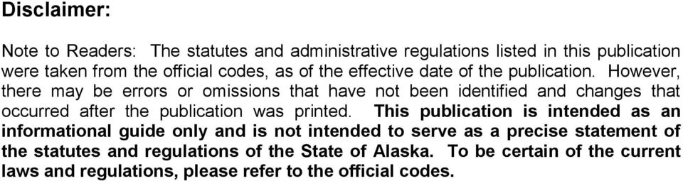 However, there may be errors or omissions that have not been identified and changes that occurred after the publication was printed.