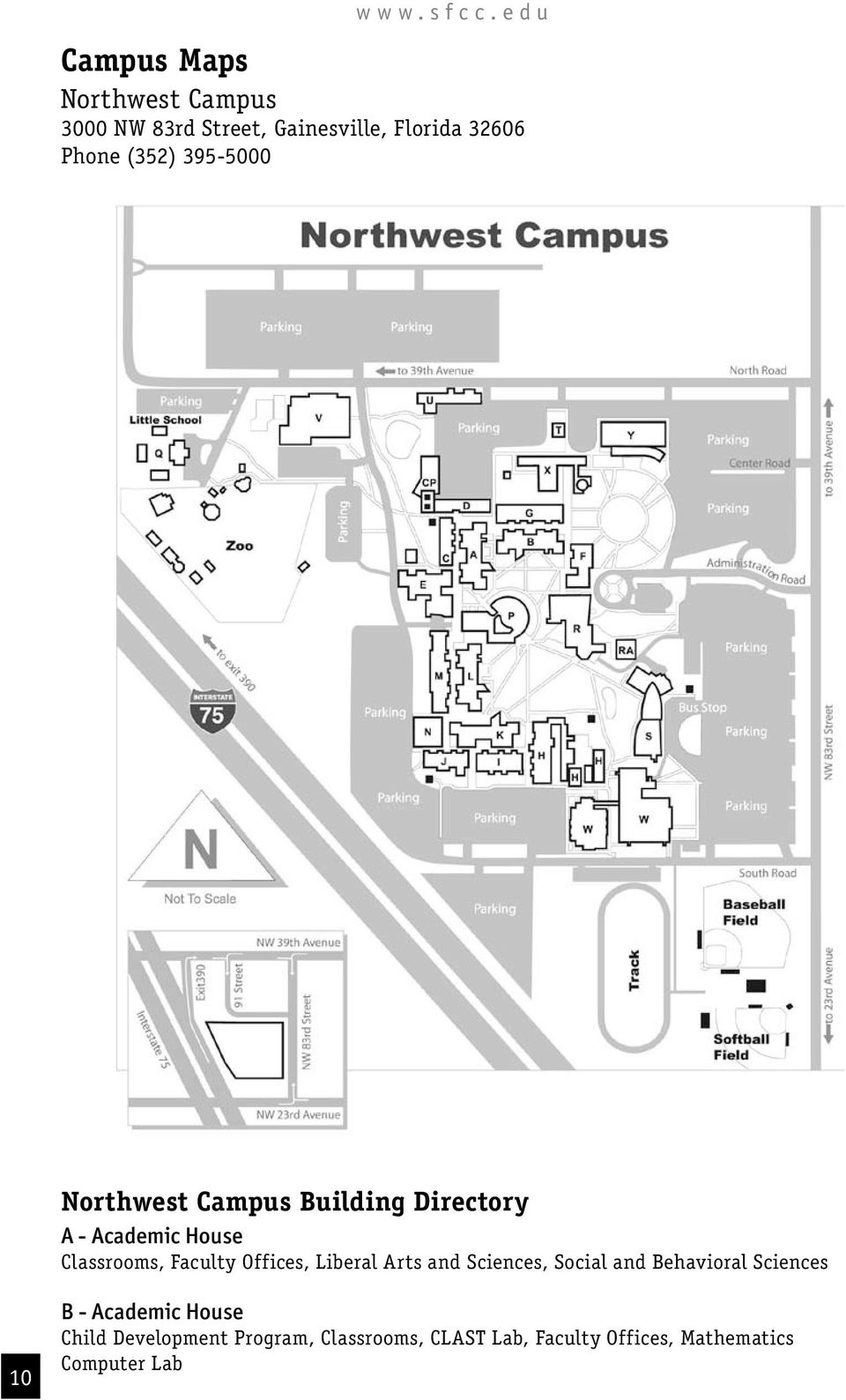 (352) 395-5000 Northwest Campus Building Directory A - Academic House Classrooms, Faculty