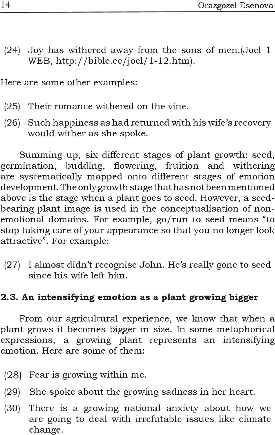 Summing up, six different stages of plant growth: seed, germination, budding, flowering, fruition and withering are systematically mapped onto different stages of emotion development.