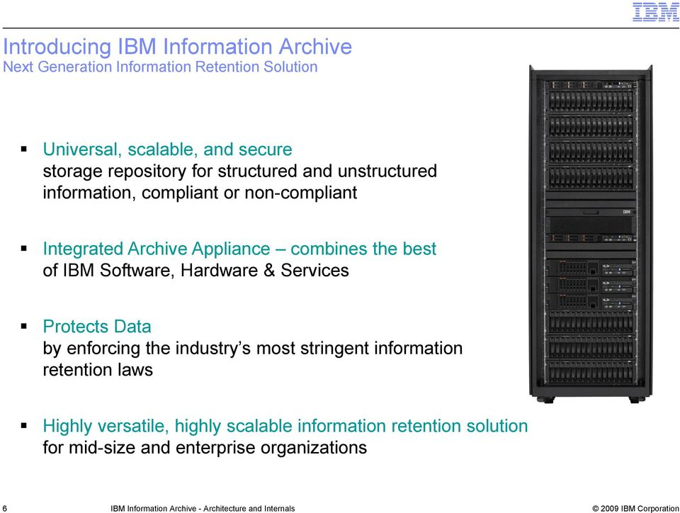 combines the best of IBM Software, Hardware & Services Protects Data by enforcing the industry s most stringent