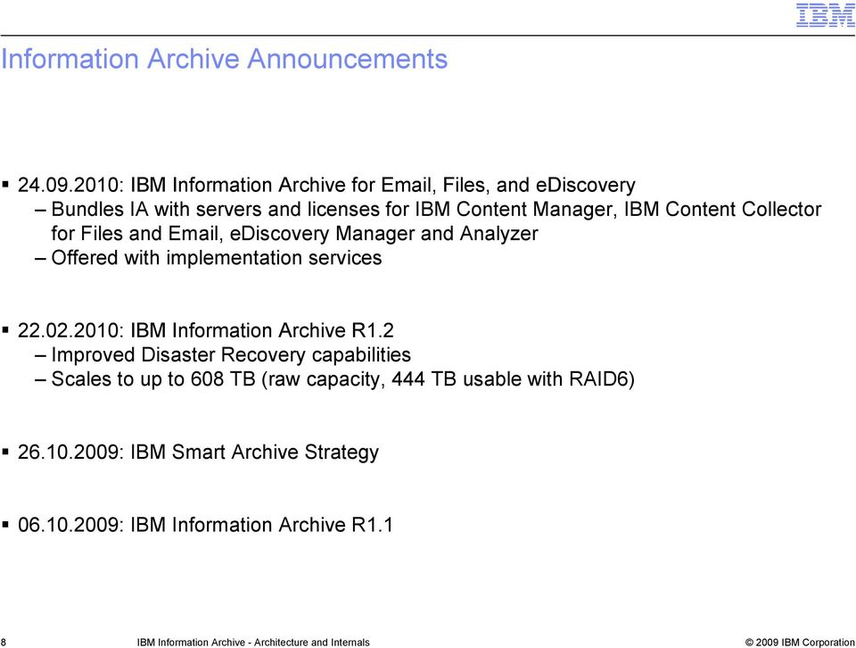 IBM Content Collector for Files and Email, ediscovery Manager and Analyzer Offered with implementation services 22.02.