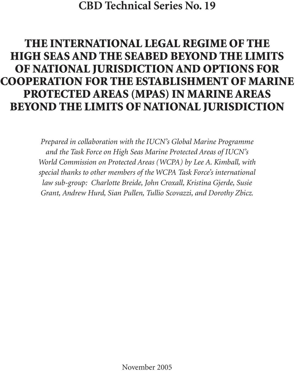 PROTECTED AREAS (MPAS) IN MARINE AREAS BEYOND THE LIMITS OF NATIONAL JURISDICTION Prepared in collaboration with the IUCN s Global Marine Programme and the Task Force on High