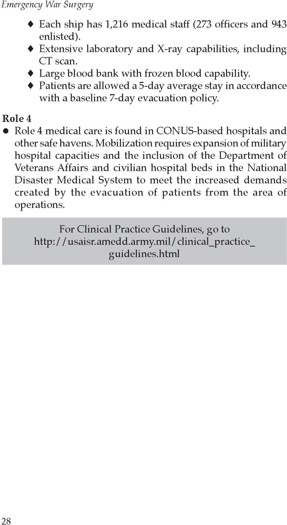 Role 4 Role 4 medical care is found in CONUS-based hospitals and other safe havens.