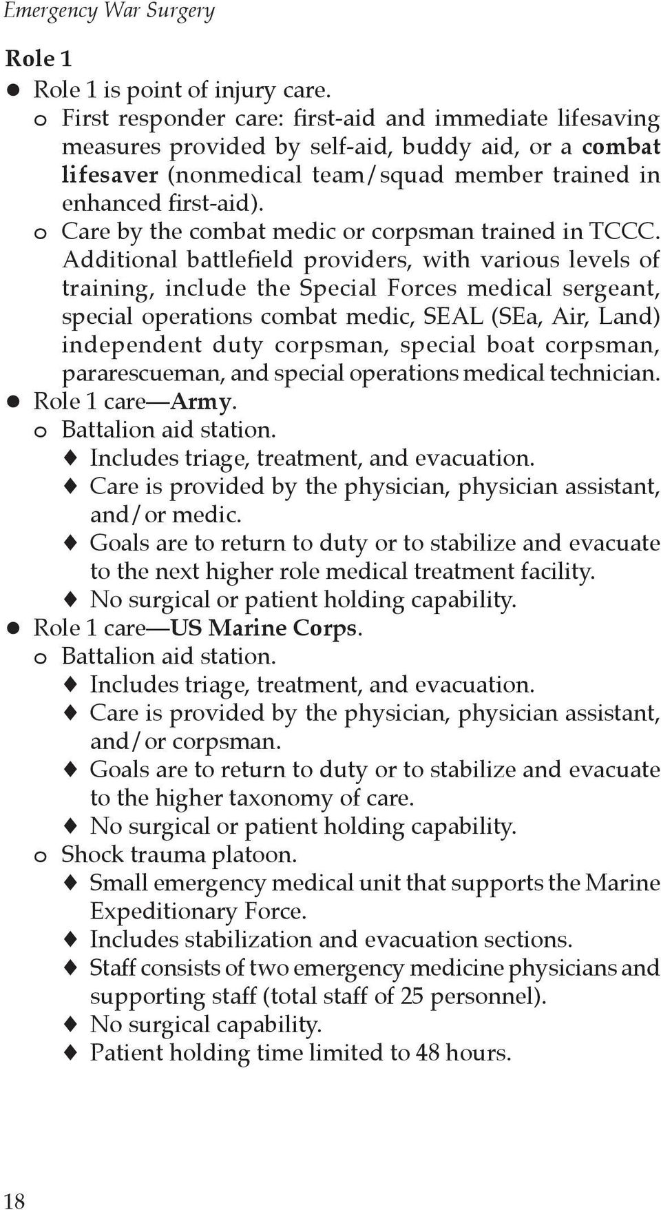 o Care by the combat medic or corpsman trained in TCCC.