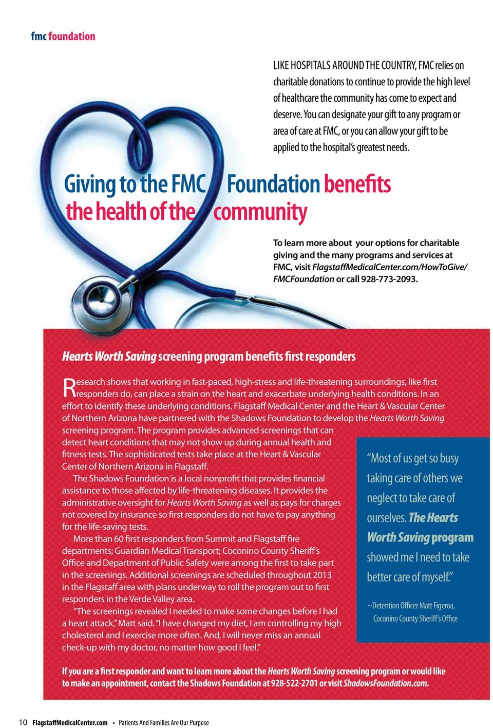 Foundation benefits community To learn more about your options for charitable giving and the many programs and services at FMC, visit FlagstaffMedicalCenter.