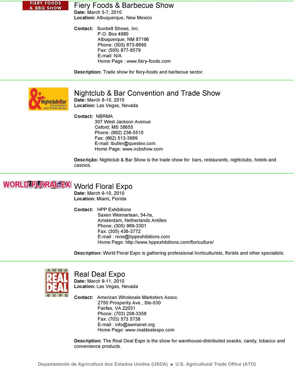 Nightclub & Bar Convention and Trade Show Date: March 8-10, 2010 NBRMA 307 West Jackson Avenue Oxford, MS 38655 Phone: (662) 236-5510 Fax: (662) 513-3989 E-mail: lbutler@questex.com Home Page: www.