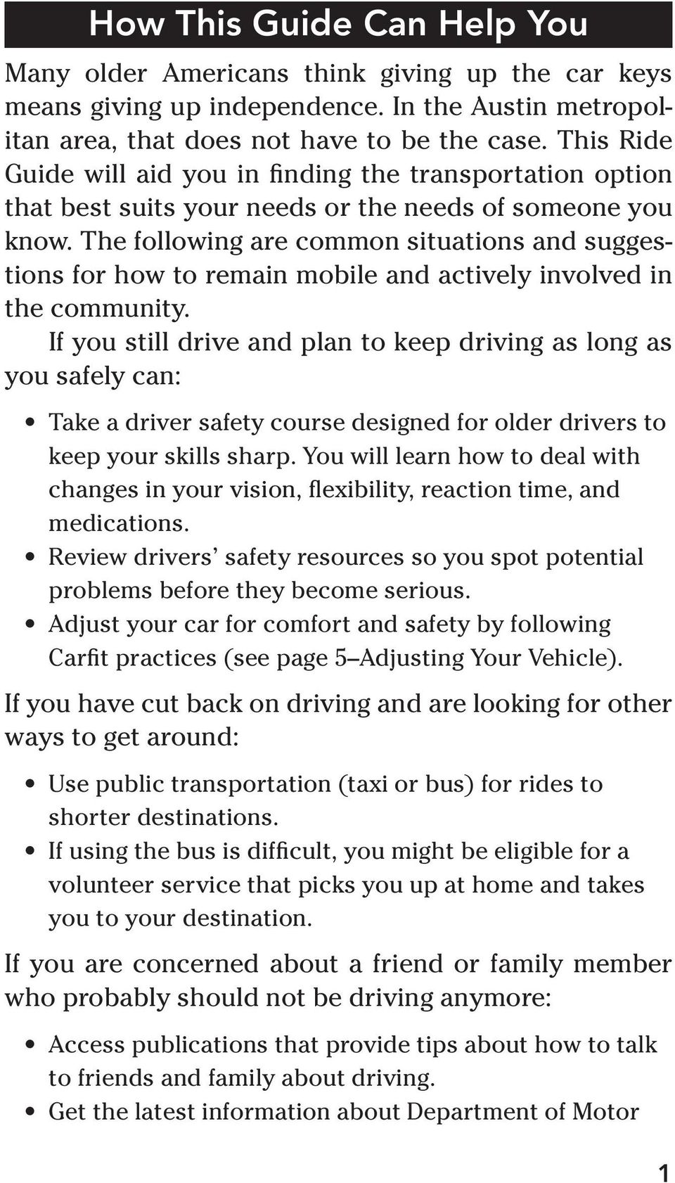 The following are common situations and suggestions for how to remain mobile and actively involved in the community.
