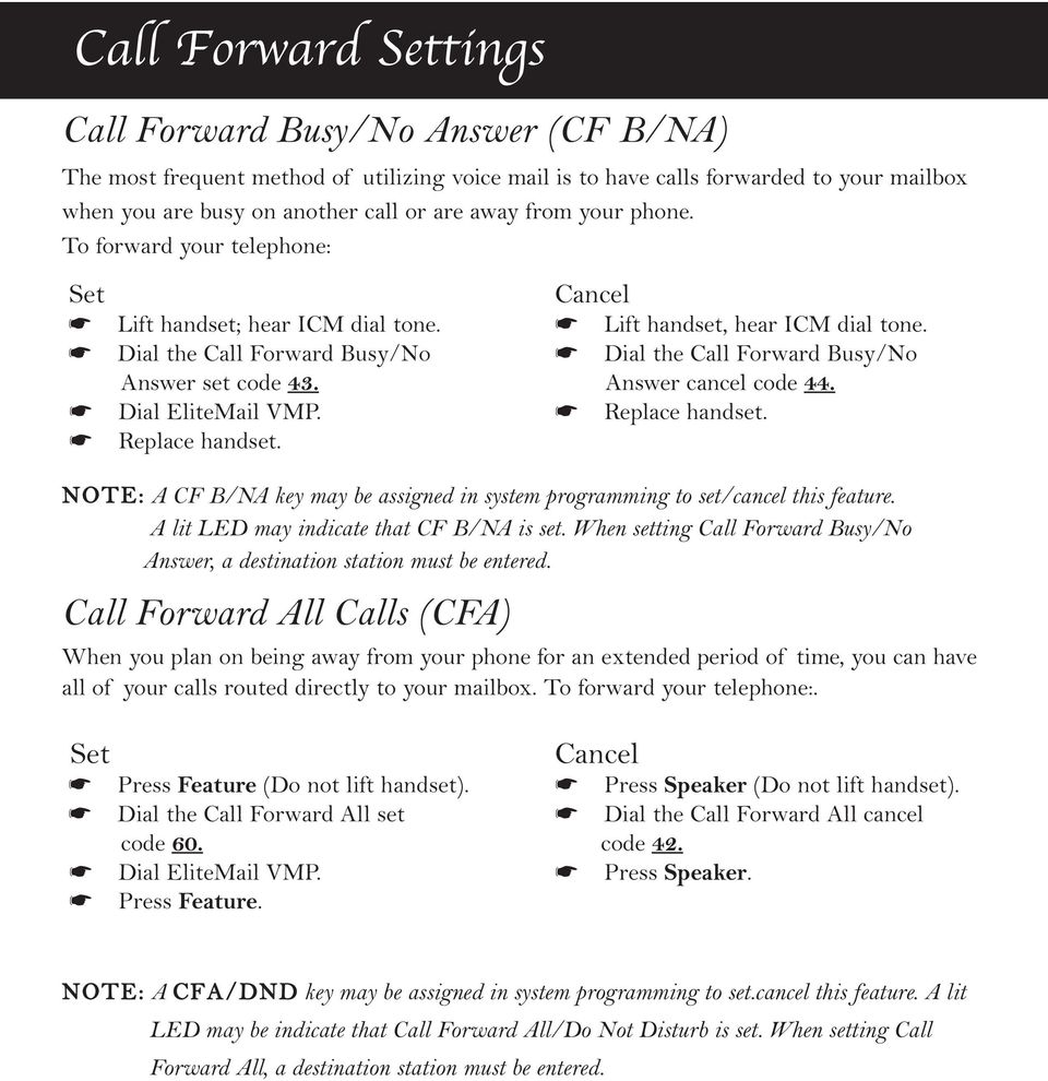 Dial the Call Forward Busy/No Dial the Call Forward Busy/No Answer set code 43. Answer cancel code 44. Dial EliteMail VMP. Replace handset.