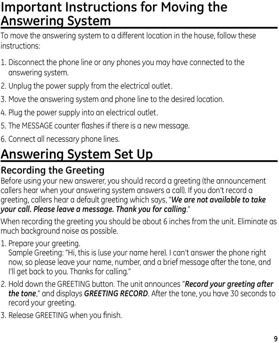 Move the answering system and phone line to the desired location. 4. Plug the power supply into an electrical outlet. 5. The MESSAGE counter flashes if there is a new message. 6.