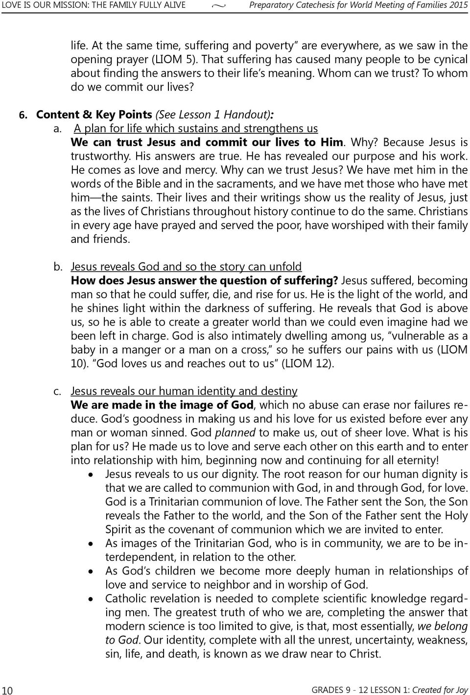 Content & Key Points (See Lesson 1 Handout): a. A plan for life which sustains and strengthens us We can trust Jesus and commit our lives to Him. Why? Because Jesus is trustworthy.