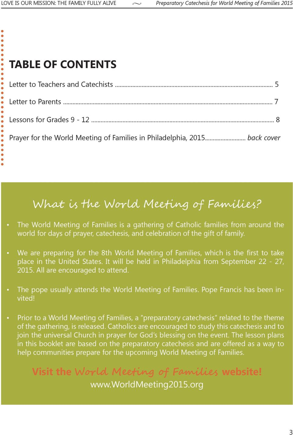 The World Meeting of Families is a gathering of Catholic families from around the world for days of prayer, catechesis, and celebration of the gift of family.